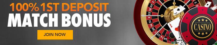 100% 1st Deposit Match Bonus